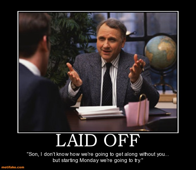 getting laid off from a job If you've lost your job, it's very important to understand the difference between being fired and being laid off.
