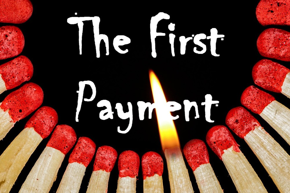matches- the first payment w