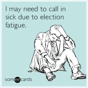 call-in-sick-election-fatigue-funny-ecard-ihc